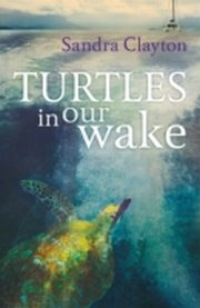 ksiazka tytuł: Turtles in Our Wake autor: Sandra Clayton