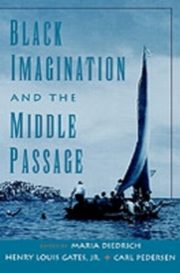 ksiazka tytuł: Black Imagination and the Middle Passage autor: Henry Louis Gates, Maria Diedrich, Carl Pedersen
