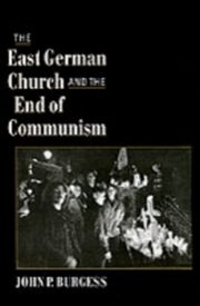 ksiazka tytuł: East German Church and the End of Communism autor: John P. Burgess