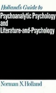 ksiazka tytuł: Holland's Guide to Psychoanalytic Psychology and Literature-and-Psychology autor: Norman N. Holland