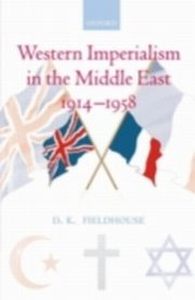 ksiazka tytuł: Western Imperialism in the Middle East 1914-1958 autor: FIELDHOUSE D. K