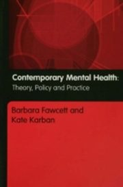 ksiazka tytuł: Contemporary Mental Health, Theory, Policy and Practice autor: Barbara Fawcett, Kate Karban
