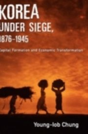 ksiazka tytuł: Korea under Siege, 1876-1945 Capital Formation and Economic Transformation autor: CHUNG YOUNG-IOB