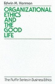 ksiazka tytuł: Organizational Ethics and the Good Life autor: Edwin Hartman