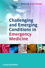 ksiazka tytuł: Challenging and Emerging Conditions in Emergency Medicine autor: Arvind Venkat