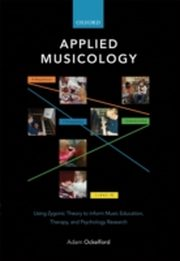 ksiazka tytuł: Applied Musicology: Using Zygonic Theory to Inform Music Education, Therapy, and Psychology Research autor: Adam Ockelford
