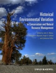 ksiazka tytuł: Historical Environmental Variation in Conservation and Natural Resource Management autor: Catherine Giffen, Gregory D. Hayward, John A. Wiens, Hugh D. Safford