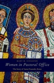 ksiazka tytuł: Women in Pastoral Office: The Story of Santa Prassede, Rome autor: Mary M. Schaefer