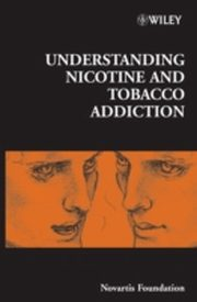 ksiazka tytuł: Understanding Nicotine and Tobacco Addiction autor: Novartis Foundation
