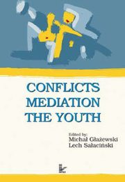 ksiazka tytuł: Conflicts - Mediation - The Youth autor: Michał Głażewski