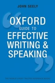 ksiazka tytuł: Oxford Guide to Effective Writing and Speaking: How to Communicate Clearly autor: John Seely