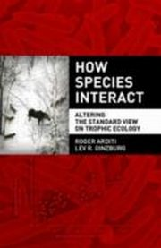 ksiazka tytuł: How Species Interact:Altering the Standard View on Trophic Ecology autor: