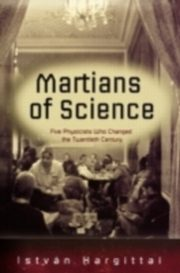 ksiazka tytuł: Martians of Science Five Physicists Who Changed the Twentieth Century autor: Hargittai Istvan