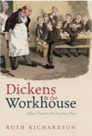 ksiazka tytuł: Dickens and the Workhouse:Oliver Twist and the London Poor autor: