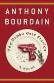 ksiazka tytuł: Bobby Gold Stories autor: Anthony Bourdain