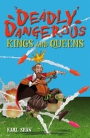ksiazka tytuł: Deadly Dangerous Kings and Queens autor: Karl Shaw