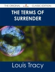 ksiazka tytuł: Terms of Surrender - The Original Classic Edition autor: Louis Tracy