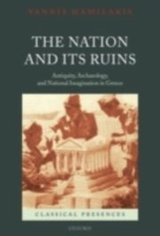 ksiazka tytuł: Nation and its Ruins Antiquity, Archaeology, and National Imagination in Greece autor: HAMILAKIS YANNIS