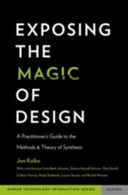 ksiazka tytuł: Exposing the Magic of Design A Practitioner's Guide to the Methods and Theory of Synthesis autor: KOLKO JON