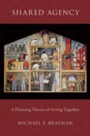 ksiazka tytuł: Shared Agency: A Planning Theory of Acting Together autor: Michael E. Bratman