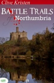 ksiazka tytuł: Battle Trails of Northumbria autor: Clive Kristen