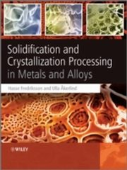 ksiazka tytuł: Solidification and Crystallization Processing in  Metals and Alloys autor: Ulla Akerlind, Hasse Fredriksson