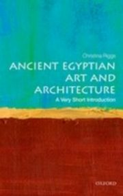 ksiazka tytuł: Ancient Egyptian Art and Architecture: A Very Short Introduction autor: Christina Riggs