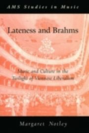ksiazka tytuł: Lateness and Brahms Music and Culture in the Twilight of Viennese Liberalism autor: NOTLEY MARGARET