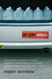 ksiazka tytuł: Be Very Afraid:The Cultural Response to Terror, Pandemics, Environmental Devastation, Nuclear Annihilation, and Other Threats autor: