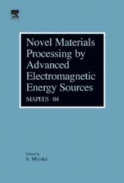 ksiazka tytuł: Novel Materials Processing by Advanced Electromagnetic Energy Sources autor: S. Miyake