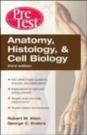 ksiazka tytuł: Anatomy, Histology, and Cell Biology PreTestOao Self-Assessment and Review, Third Edition autor: George C. Enders, Robert Klein