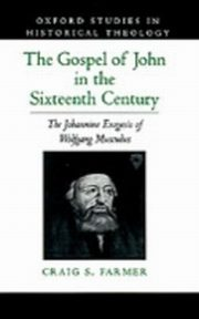 ksiazka tytuł: Gospel of John in the Sixteenth Century autor: Craig S. Farmer