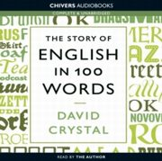 ksiazka tytuł: Story of English in 100 Words, The autor: David Crystal