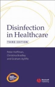 ksiazka tytuł: Disinfection in Healthcare autor: Graham Ayliffe, Tine Bradley, Peter Hoffman