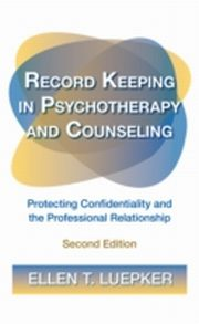 ksiazka tytuł: Record Keeping in Psychotherapy and Counseling autor: Ellen T. T. Luepker