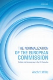 ksiazka tytuł: Normalization of the European Commission: Politics and Bureaucracy in the EU Executive autor: Anchrit Wille