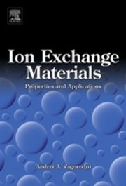 Ion Exchange Materials: Properties and Applications, Andrei A. Zagorodni