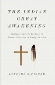 ksiazka tytuł: Indian Great Awakening:Religion and the Shaping of Native Cultures in Early America autor: