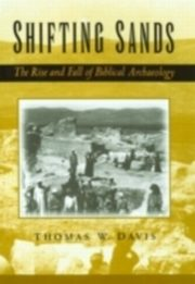 ksiazka tytuł: Shifting Sands The Rise and Fall of Biblical Archaeology autor: DAVIS THOMAS W