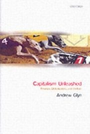 ksiazka tytuł: Capitalism Unleashed Finance, Globalization, and Welfare autor: GLYN THE LATE ANDRE