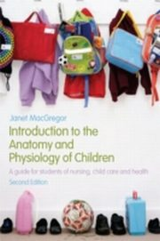 ksiazka tytuł: Introduction to the Anatomy and Physiology of Children autor: Janet MacGregor