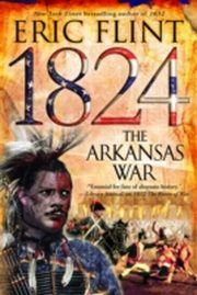 ksiazka tytuł: 1824: The Arkansas War autor: Eric Flint