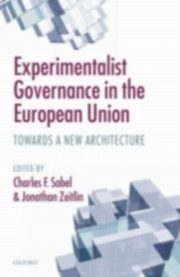 ksiazka tytuł: Experimentalist Governance in the European Union Towards a New Architecture autor: SABEL CHARLES F