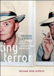 ksiazka tytuł: Tiny Terror Why Truman Capote (Almost) Wrote Answered Prayers autor: William Todd Schultz