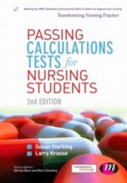 ksiazka tytuł: Passing Calculations Tests for Nursing Students autor: Larry Krause, Susan Starkings