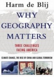 ksiazka tytuł: Why Geography Matters:Three Challenges Facing America: Climate Change, the Rise of China, and Global            Terrorism autor: