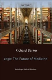 ksiazka tytuł: 2030 - The Future of Medicine:Avoiding a Medical Meltdown autor:
