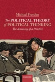 ksiazka tytuł: Political Theory of Political Thinking: The Anatomy of a Practice autor: Michael Freeden