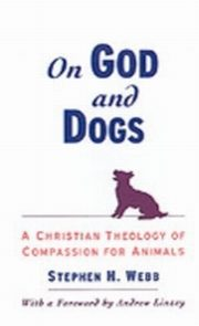 ksiazka tytuł: On God and Dogs A Christian Theology of Compassion for Animals autor: WEBB STEPHEN H