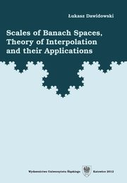 Scales of Banach Spaces, Theory of Interpolation and their Applications, Łukasz Dawidowski